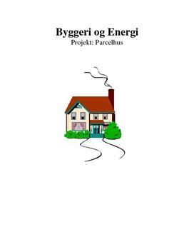 Projekt i Byggeri og Energi om Parcelhus