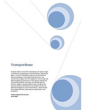 """Transportbane - Matematik projekt fra """"Teknisk Matematik"""" på HTX"""