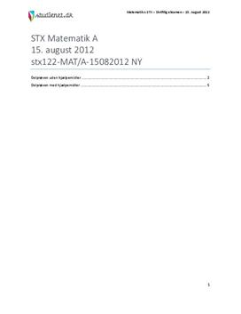 STX Matematik A 15. august 2012 Nyt sæt - Vejledende besvarelse