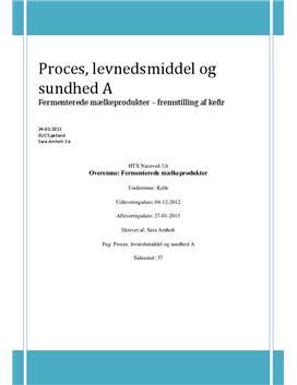 Fermenterede mælkeprodukter - fremstilling af kefir   Teknikfag - Proces, levnedsmiddel og sundhed A