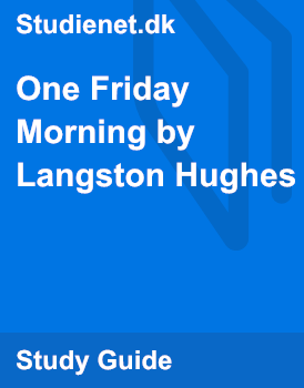one friday morning by langston hughes essay Discrimination in langston hughes' one friday morning discrimination is all around us everyone is discriminated one point in his or her life langston hughes, an.