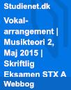 Vokalarrangement   Musikteori 2, Maj 2015   Skriftlig Eksamen STX A