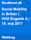 Social Mobility in Britain | HHX Engelsk A | 18. maj 2017